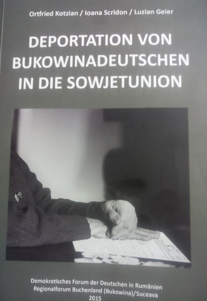 Deportation von Bukowinadeutschen in die Sowjetunion - Ortfried Kotzian, Ioana Scridon, Luzian Geier